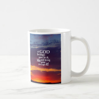 If GOD Brings you To It Coffee Mug