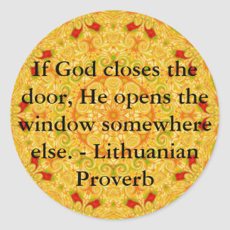 If God closes the door, He opens the window ...... Classic Round Sticker
