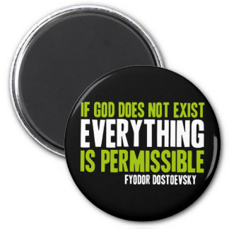 If God Does Not Exist Everything is Permissible 2 Inch Round Magnet