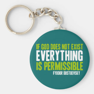 If God Does Not Exist Everything is Permissible Basic Round Button Keychain
