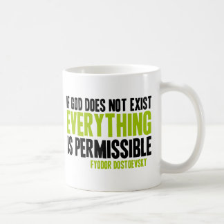 If God Does Not Exist Everything is Permissible Coffee Mug