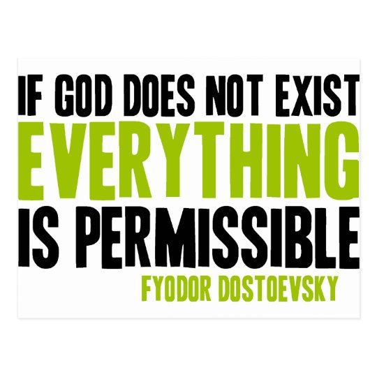 If God Does Not Exist Everything is Permissible Postcard