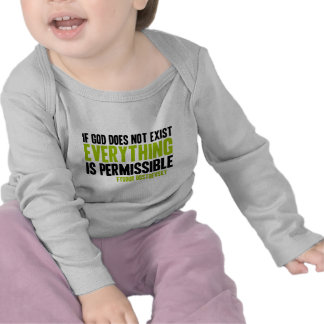 If God Does Not Exist Everything is Permissible Tee Shirts