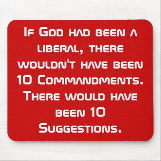 If God had been a liberal... - mousepad