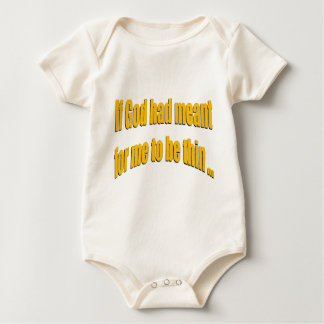 If God had meant for me to be thin Baby Bodysuit