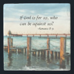 """If God is for us who can be against us Romans 8:31 Stone Coaster<br><div class=""""desc"""">Beautiful stone coaster depicts a dock on the water and features Bible Verse Romans 8:31,  &quot;If God is for us,  who can be against us?&quot;</div>"""