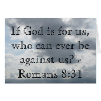 If God is for us, who can ever be against us? Greeting Cards