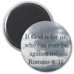 If God is for us, who can ever be against us? Fridge Magnets