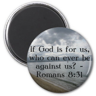 If God is for us, who can ever be against us? 2 Inch Round Magnet