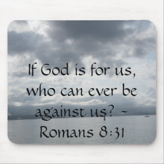 If God is for us, who can ever be against us? Mouse Pad