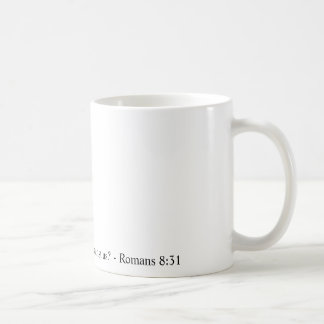 If God is for us, who can ever be against us? Classic White Coffee Mug