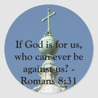 If God is for us, who can ever be against us? Classic Round Sticker