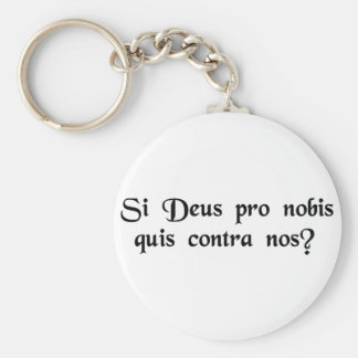 If God is with us who is against us? Keychain