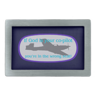 If God is your co-pilot..you're in the wrong seat! Rectangular Belt Buckle