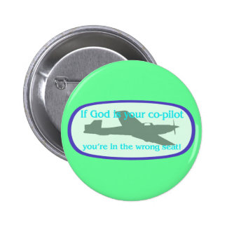If God is your co-pilot..you're in the wrong seat! Buttons