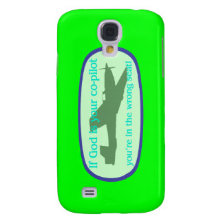 If God is your co-pilot..you're in the wrong seat! Samsung Galaxy S4 Cover