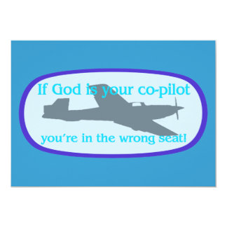 If God is your co-pilot..you're in the wrong seat! Personalized Invite