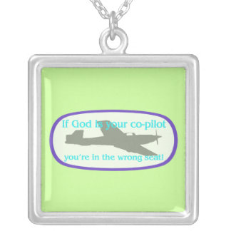 If God is your co-pilot..you're in the wrong seat! Pendant