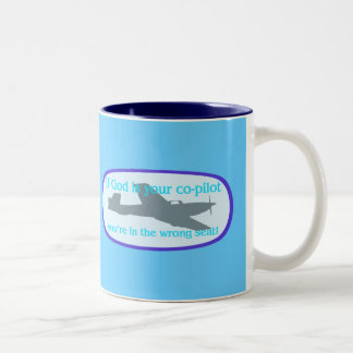 If God is your co-pilot..you're in the wrong seat! Two-Tone Coffee Mug