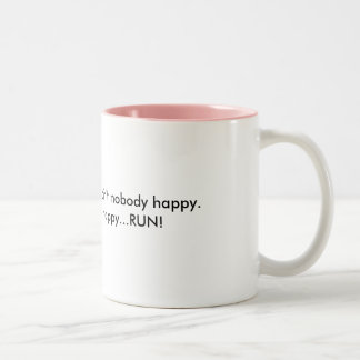 If grandma ain't happy...RUN Coffee Mug