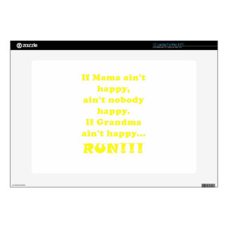 """If Grandma Aint Happy Run Decals For 15"""" Laptops"""