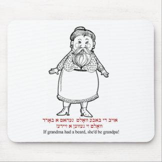 If grandma had a beard, she would be a grandpa mouse pad