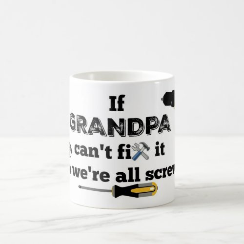 If Grandpa cant fix it were all screwed Coffee Mug