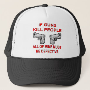 de23d0180b2df If Guns Kill People Mine Must Be Defective Trucker Hat