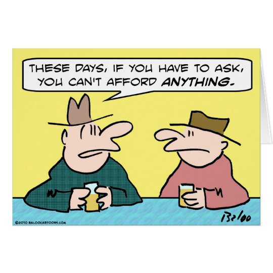 if have to ask can't afford anything card