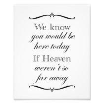 If Heaven Weren't So Far Away Wedding Memorial Photo Print