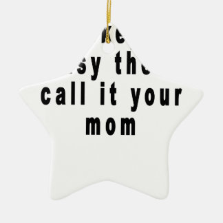 if hockey was easy the'd call it your mom tee shir ceramic ornament