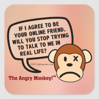 If I accept your friend request will you go away? Square Sticker