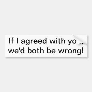 If I agreed Car Bumper Sticker