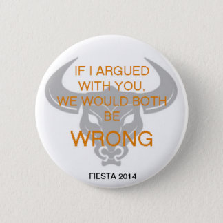 IF I ARGUED WITH YOU PINBACK BUTTON