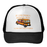 If I Can Driver A School Bus, I Can Do Anything Trucker Hat