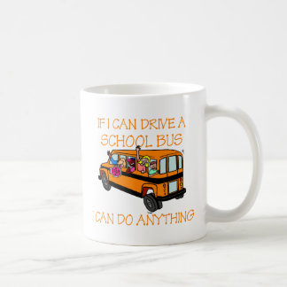 If I Can Driver A School Bus I Can Do Anything Mug