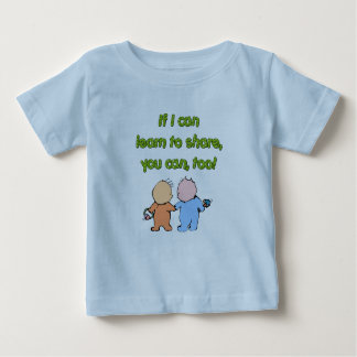 If I can learn to share, you can, too! Baby T-Shirt