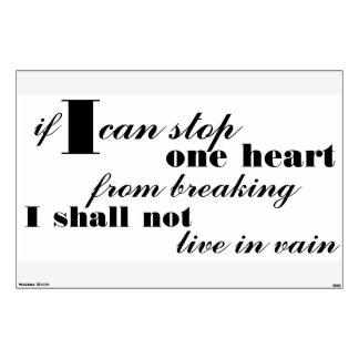 If I can stop one heart... Wall Decal