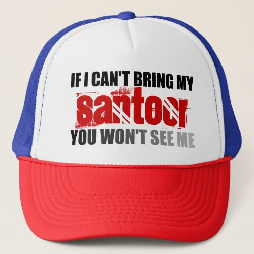 If I Can't Bring My Santoor You Won't See Me Adjustable Trucker Hat