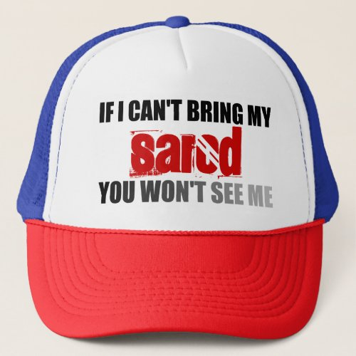 If I Can't Bring My Sarod You Won't See Me Adjustable Trucker Hat