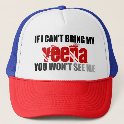 If I Can't Bring My Veena You Won't See Me Adjustable Trucker Hat