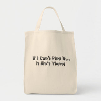 If I Can't Find It... Grocery Tote Bag