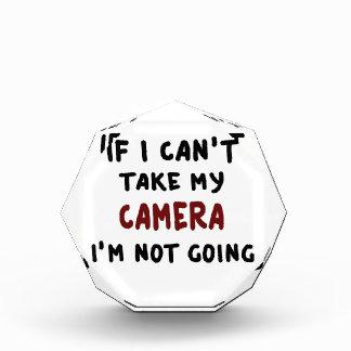 If I can't take my camera... Acrylic Award