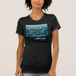 If I Could Dream at All Tee Shirt