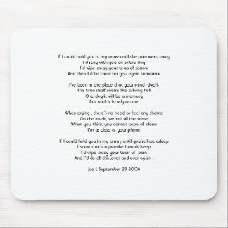 If I could hold you in my arms-until the pain w... Mouse Pad