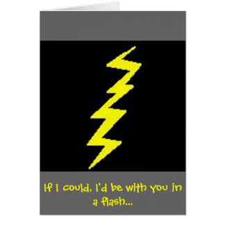 If I could I'd be with you in a flash... Greeting Card