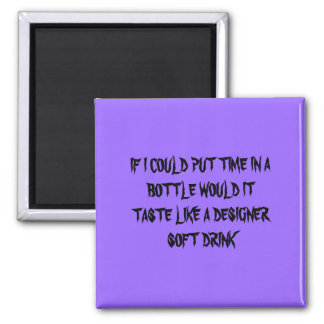 IF I COULD PUT TIME IN A BOTTLE MAGNET