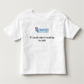 If i could vote it would be for Mitt Romney T-shirts