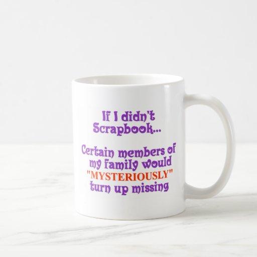 If I didn't scrapbook Coffee Mugs