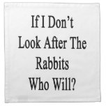 If I Don't Look After The Rabbits Who Will Cloth Napkin